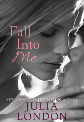 Fall into Me (An Over the Edge Novel) by Julia London