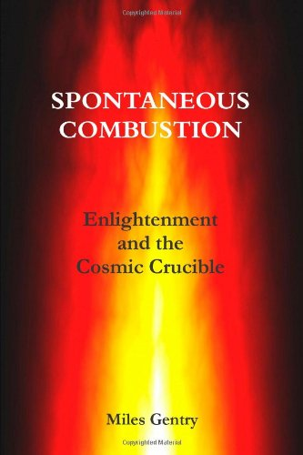 Spontaneous Combustion: Enlightenment And The Cosmic Crucible