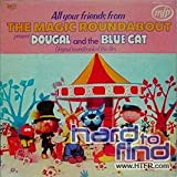 MAGIC ROUNDABOUT - DOUGAL AND THE BLUE CAT