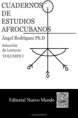 Cuadernos de Estudios Afrocubanos: Seleccion de Lecturas. Volumen I: Volume 1