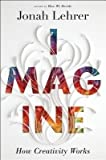 img - for Imagine: How Creativity Works book / textbook / text book