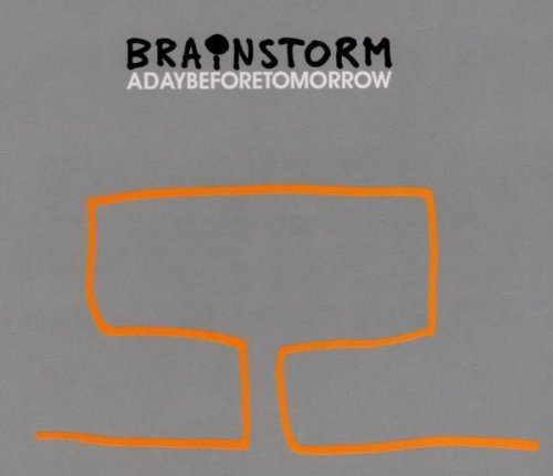 A Day Before Tomorrow by Brainstorm (2004-02-09)