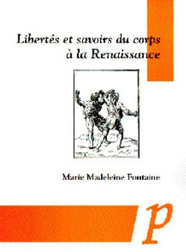 Libertés et savoirs du corps à la Renaissance