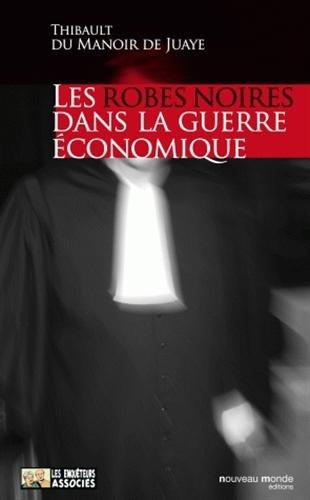 Les robes noires dans la guerre économique