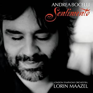 Andrea Bocelli - Sentimento: Andrea Bocelli with Lorin Maazel and the
