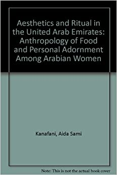 Aesthetics and ritual in the united arab emirates the for Anthropology of food and cuisine