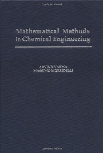 Mathematical Methods in Chemical Engineering (Topics in...