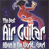 Various Artists The Best Air Guitar Album in the World...Ever Vol.1