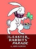The Easter Rabbit's Parade (Lois Lenski Books) (037582748X) by Lenski, Lois