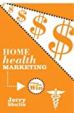 Home Health Marketing: Play to Win