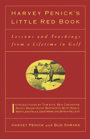 Harvey Penick'S Little Red Book: Lessons And Teachings From A Lifetime In Golf, HARVEY PENICK