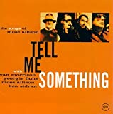 Tell Me Something: The Songs Of Mose Allison
