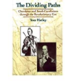 img - for [ Dividing Paths: Cherokees and South Carolinians Through the Era of Revolution[ DIVIDING PATHS: CHEROKEES AND SOUTH CAROLINIANS THROUGH THE ERA OF REVOLUTION ] By Hatley, Tom ( Author )May-18-1995 Paperback book / textbook / text book