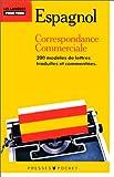 CORRESPONDANCE COMMERCIALE EN ESPAGNOL. 200 modèles de lettres traduites, avec 1 cassette, Edition 1988...
