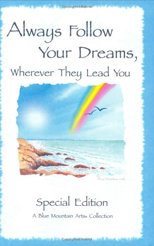 Always Follow Your Dreams: A Collection of Poems to Inspire and Encourage Your Dreams (Blue Mountain Arts Collection)