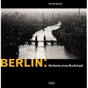 Berlín. Sinfonie einer Grosstadt.(2002). Thomas Schadt