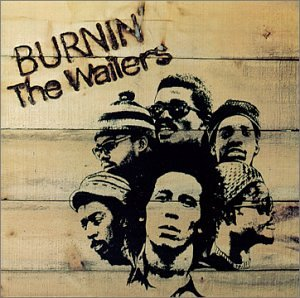 Bob Marley and The Wailers - Burnin (Remastered) - Zortam Music