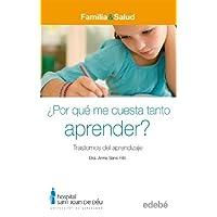 ¿POR QUÉ ME CUESTA TANTO APRENDER? Trastornos del aprendizaje (FAMILIA & SALUD)