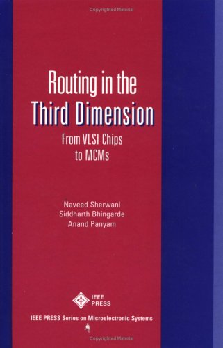 routing-in-the-third-dimension-from-vlsi-chips-to-mcms-ieee-press-series-on-microelectronic-systems