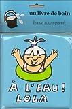 echange, troc Bénédicte Guettier - A l'eau ! Lola