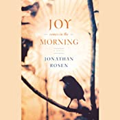 Joy Comes in the Morning | [Jonathan Rosen]