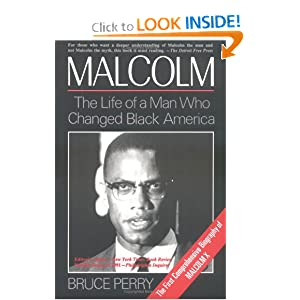 Malcolm: The Life of the Man Who Changed Black America