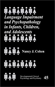 Language Impairment and Psychopathology in Infants, Children, and Adolescents (Developmental Clinical Psychology and Psychiatry)
