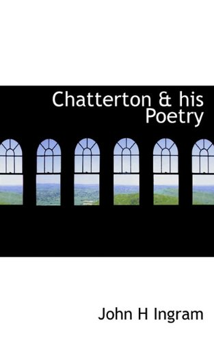Chatterton & his Poetry