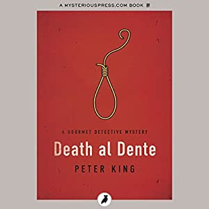 Death al Dente: Gourmet Detective Mysteries | [Peter King]