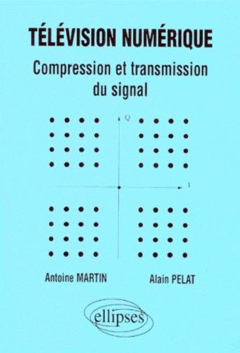 Télévision numérique: Compression et transmission du signal
