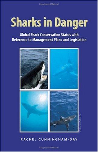 Sharks in Danger: Global Shark Conservation Status with Reference to Management Plans and Legislation (v. 1)