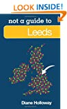 Leeds: Not a Guide to