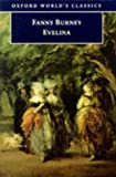 Evelina: or the History of a Young Lady's Entrance into the World (World's Classics) (0192833960) by Burney, Fanny
