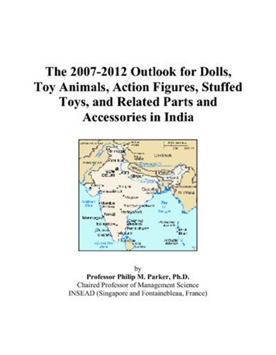 The 2007-2012 Outlook for Dolls, Toy Animals, Action Figures, Stuffed Toys, and Related Parts and Accessories in India
