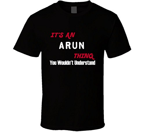 arun-its-an-thing-you-wouldnt-understand-t-shirt-m-black