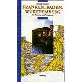 Franken, Baden, Württemberg. Hugh Johnsons Weinreise. Zu Winzern und Weingärten