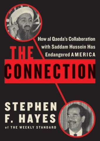 The Connection: How al Qaeda's Collaboration with Saddam Hussein Has Endangered America, Stephen F. Hayes