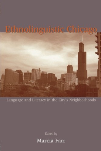 Language Chicago Set P Op: Ethnolinguistic Chicago: Language and Literacy in the City's Neighborhoods
