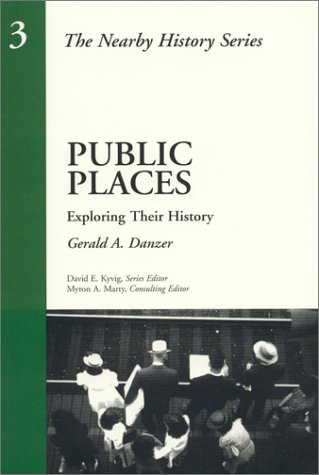 Public Places: Exploring Their History (American...