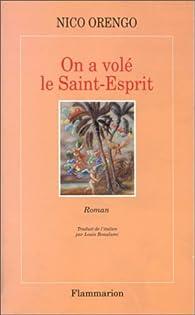 On a volé le Saint-Esprit par Nico Orengo
