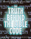The Truth Behind the Bible Code (0283063351) by Satinover, Jeffrey