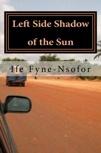 Book: Left Side Shadow of the Sun by Ife Fyne-Nsofor