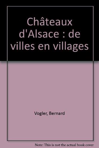 Châteaux d'Alsace : de ville en villages