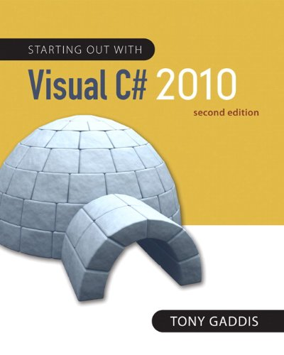 Starting out with Visual C# 2010 (2nd Edition) (Gaddis...