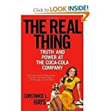 img - for Real Thing: Truth and Power at the Coca-Cola Company by Constance Hays (2004) Hardcover book / textbook / text book