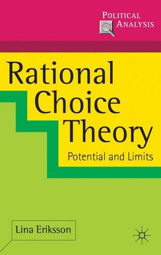 Rational Choice Theory: Potential and Limits (Political Analysis)