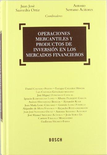 Operaciones mercantiles y productos de inversión en los mercados financieros