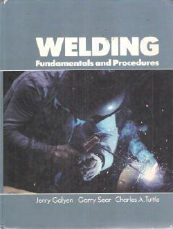 Galyen Welding - Fundamentals and Procedures