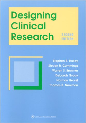Designing Clinical Research: An Epidemiologic Approach