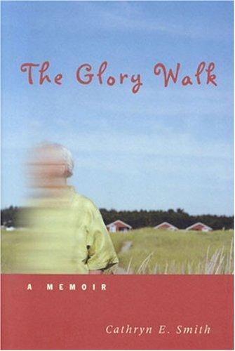 The Glory Walk: A Memoir
